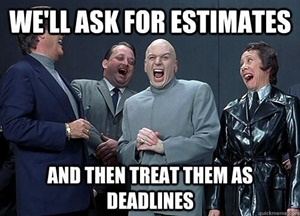 ask-for-estimates-treat-as-deadlines