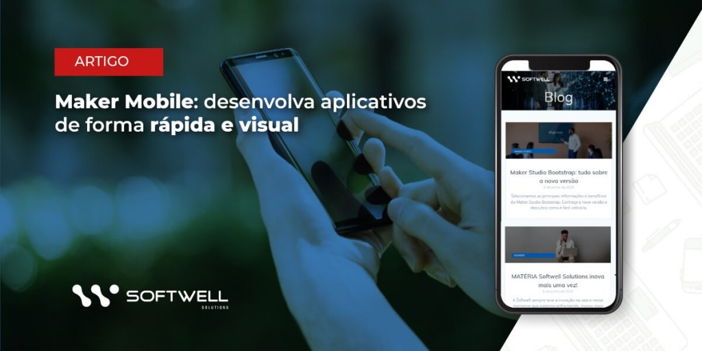 maker-mobile-softwell-desenvolvimento-software-1